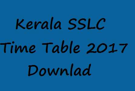 Kerala SSLC Exam Time Table 2017