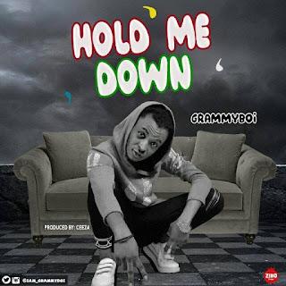 Music: GrammyBoi - Hold Me Down | @iam_Grammyboi