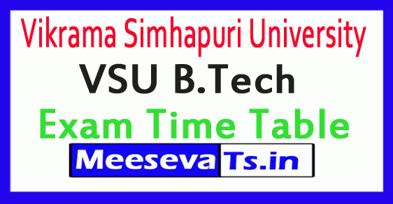 Vikrama Simhapuri University VSU B.Tech Exam Time Table
