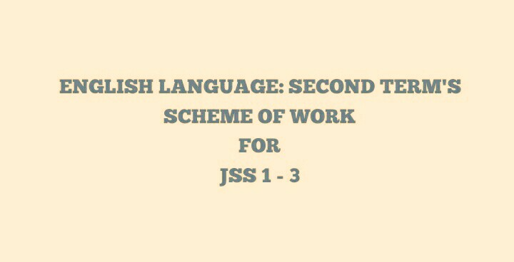 English Language Second Terms Scheme Of Work For Jss     English Language Second Terms Scheme Of Work For Jss