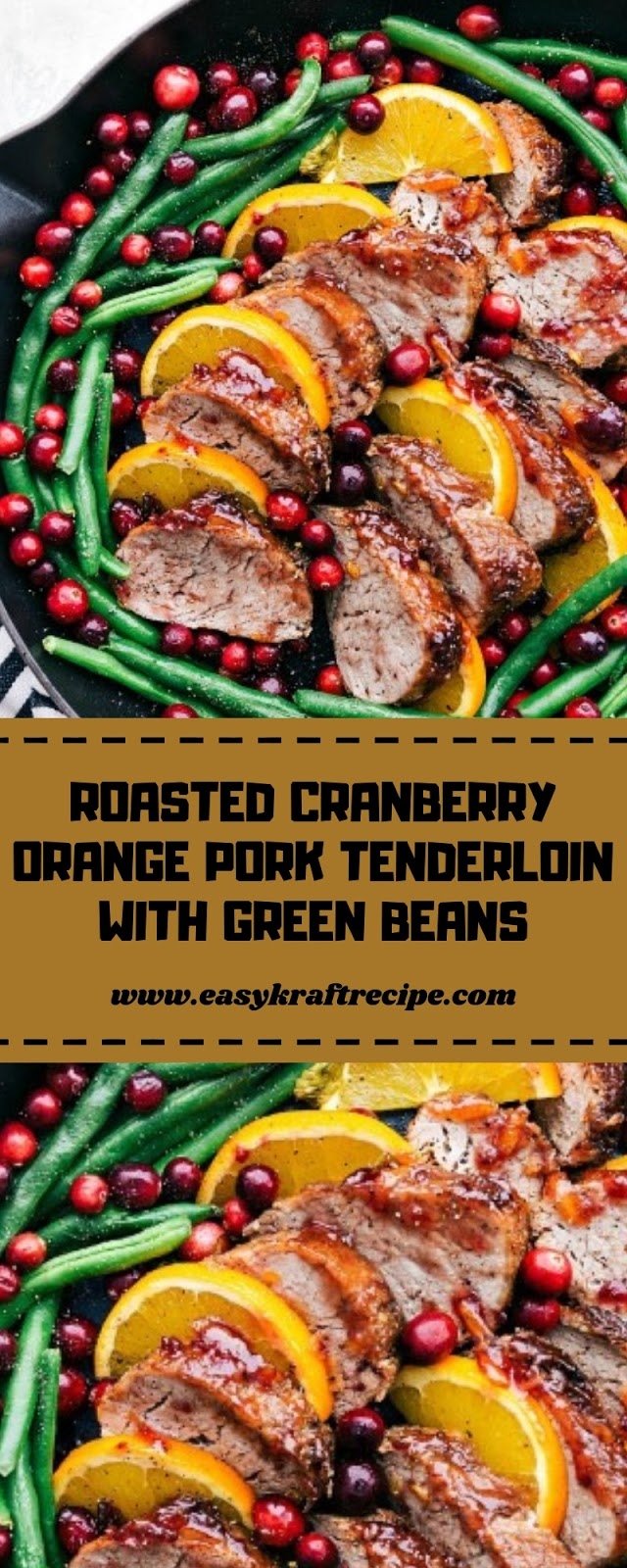 ROASTED CRANBERRY ORANGE PORK TENDERLOIN WITH GREEN BEANS