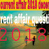 Today current affair question 2018 of any coptetive exam