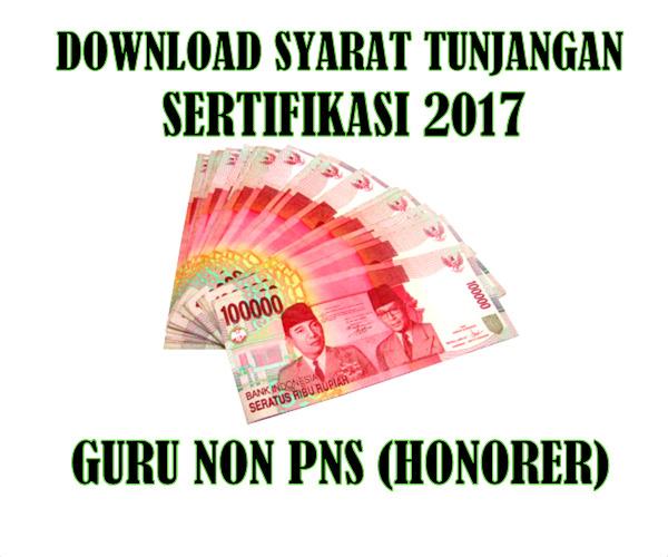 Download Syarat Tunjangan Sertifikasi 2017 Guru Non PNS (HONORER)