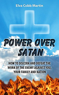 Power Over Satan: Victory in Spiritual Warfare by Elva Cobb Martin