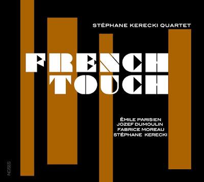 Stéphane Kerecki Quartet – French Touch