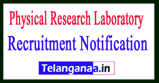 Physical Research Laboratory PRL Recruitment Notification 2017