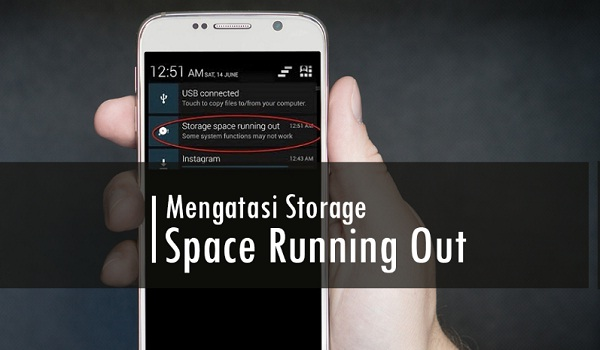 Cara Mengatasi Storage Space Running Out di Android
