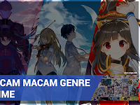 Macam-Macam Genre Anime Beserta Contoh Animenya