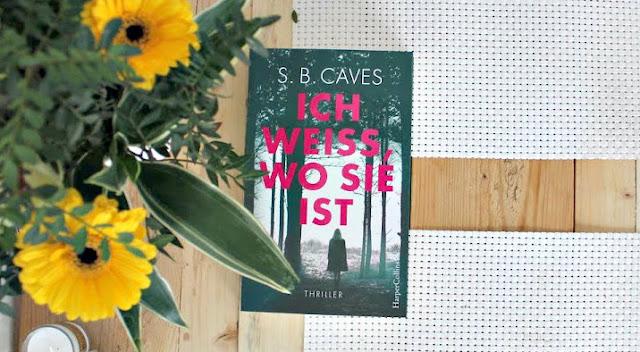 [Anzeige/Rezension] Ich weiß, wo sie ist - S.B. Caves