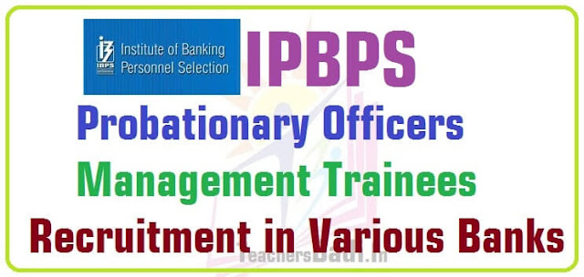 IBPS Probationary Officers,Management Trainees Recruitment 2016 in Various Banks