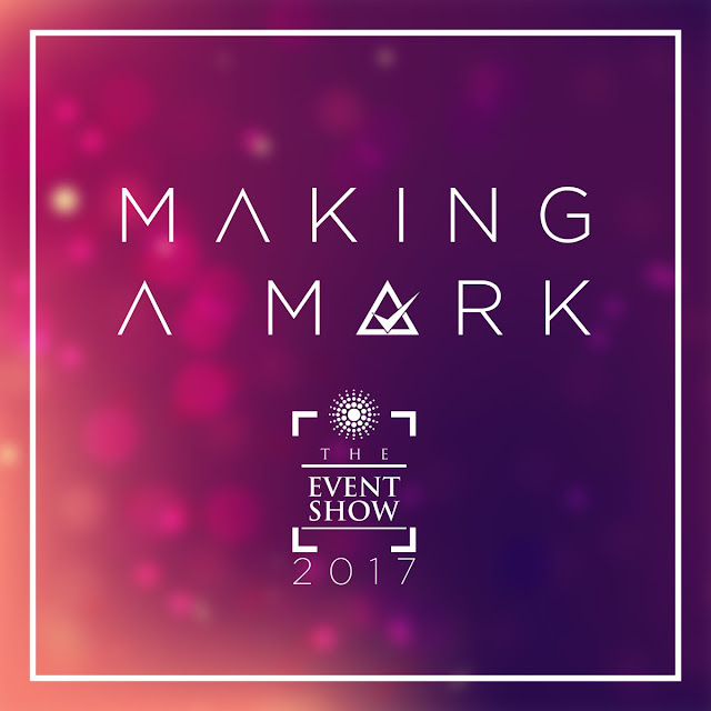 #TheEventShow2017: The Event Show present An Event Tagged: MAKING A MARK