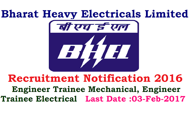 BHEL Recruitment Notification 2016|Bharat Heavy Electricals Limited - Engineer Trainee Mechanical, Engineer Trainee Electrical|Bharat Heavy Electricals Limited – BHEL invites applications from eligible candidates for recruitment to the 50 posts of Engineer Trainee (Mechanical and Electrical) through GATE-2017. |Apply Online for Engineer Trainee Mechanical, Engineer Trainee Electrical at http://careers.bhel.in/bhel/jsp/index.jsp/2016/10/BHEL-Bharath-Heavy-Electricals-limited-Recruitment-notification-2016-apply-online.html