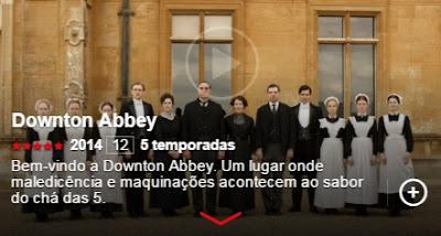 downton abbey letrologa netflix jane austen - 5 obras literárias adaptadas ao cinema e que estão no Netflix