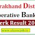 Uttarakhand Cooperative Bank Clerk Result 2019