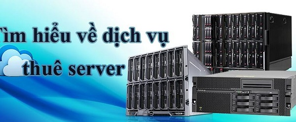 Dịch vụ thuê server chất lượng