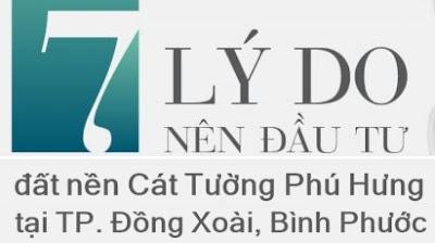 Bán đất sổ đỏ: 7 lý do nên đầu tư đất nền Cát Tường Phú Hưng tại TP.Đồng Xoài, Bình Phước