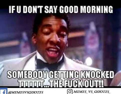If you don't say good morning