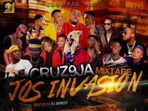 [MIXTAPE]: Cruz9ja Jos Invasion Mixtape (Hosted by @djjemzzy) | @Cruz9jaEnt