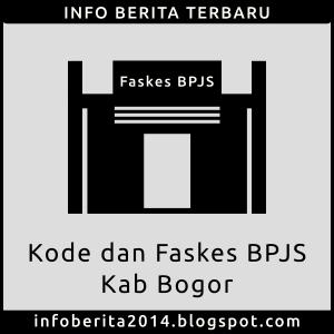 Kode dan Faskes BPJS Kesehatan Kab Bogor