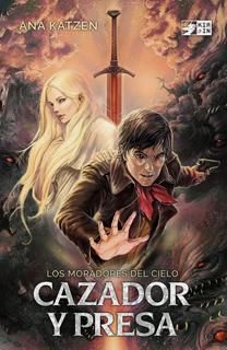 Libro Cazador y presa, saga Los moradores del cielo 1, de Ana Katzen - Cine de Escritor
