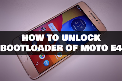how to unlock bootloader moto e4