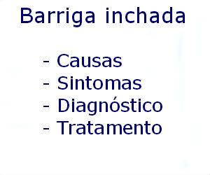 Barriga inchada causas sintomas diagnóstico tratamento prevenção riscos complicações