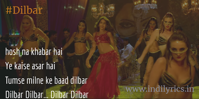 Dilbar Dilbar song Lyrics with English Translation and Real Meaning | Satyamev Jayate | Neha Kakkar ft. Nora Fatehi