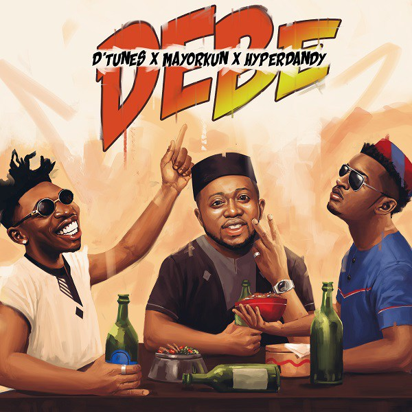 MUSIC: Dtunes- Debe ft. Mayorkun X Hyperdandy.