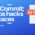 Git Commit; Unos hacks eficaces
