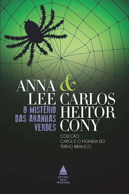 O mistério das aranhas verdes - Carlos Heitor Cony, Anna Lee