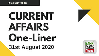 Current Affairs One-Liner: 31st August 2020