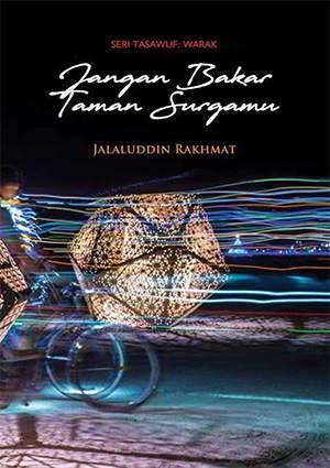 Jangan Bakar Taman Surgamu PDF Penulis Jalaluddin Rakhmat