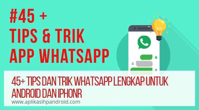 45+ Fitur rahasia aplikasi WhatsApp yang jarang diketahui orang