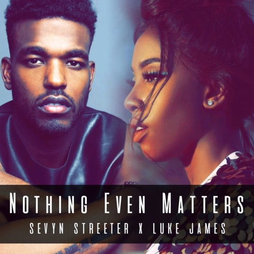 """It Matters: Sevyn & Luke James Duet for a Rendition of """"Nothing Even Matters"""""""