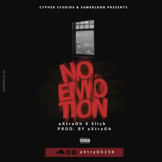 eXtraOh - No Emotion (feat. Slick)