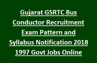 Gujarat GSRTC Bus Conductor Recruitment Exam Pattern and Syllabus Notification 2018 1997 Govt Jobs Online