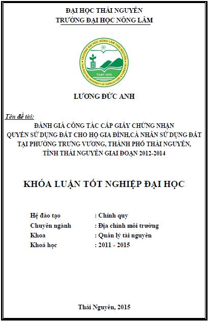 Đánh giá công tác cấp giấy chứng nhận quyền sử dụng đất cho hộ gia đình, cá nhân sử dụng đất tại Phường Trưng Vương thành phố Thái Nguyên tỉnh Thái Nguyên giai đoạn 2012 – 2014