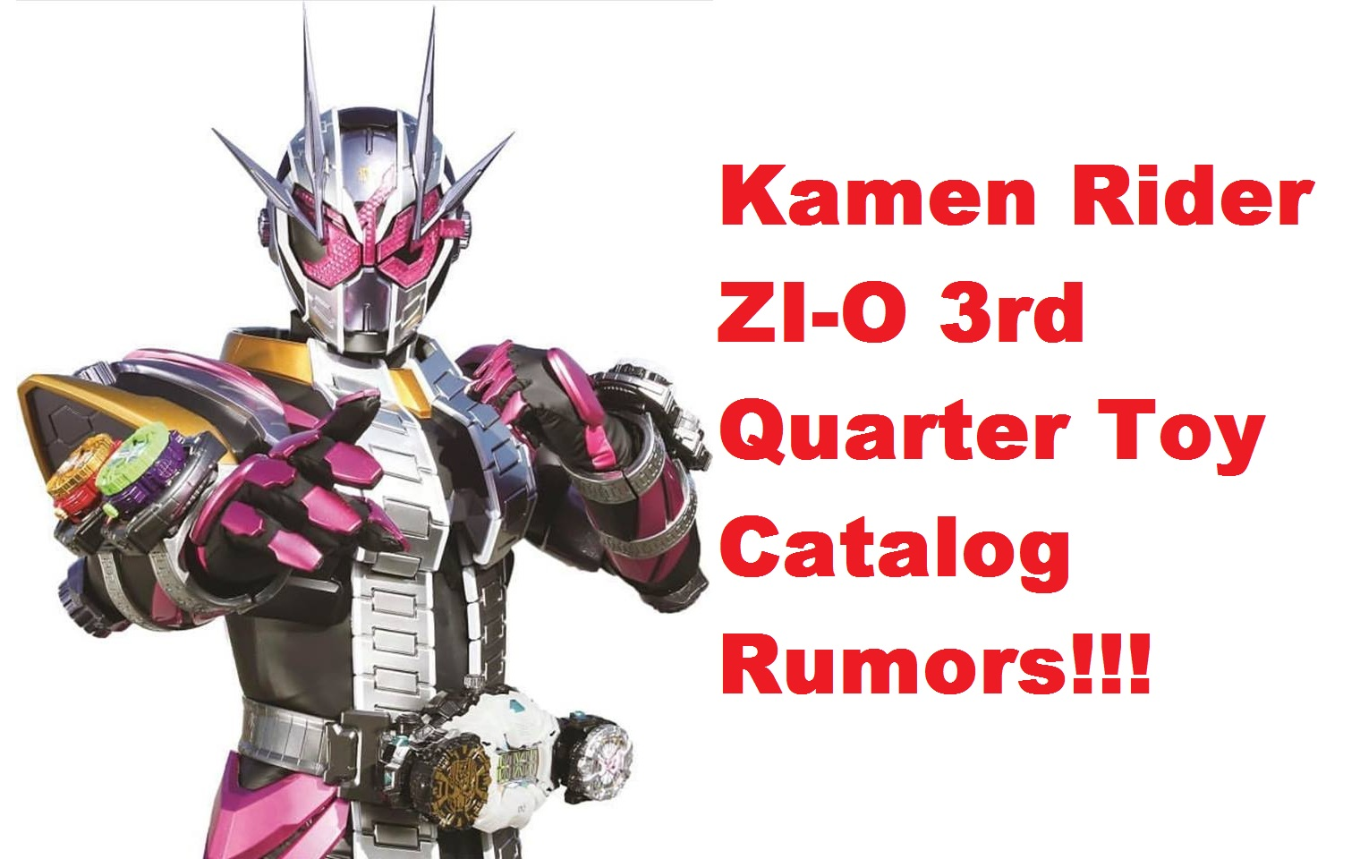 Kamen RIder ZI-O - 3rd Quarter toy Catalog Rumors Feat  New Riders