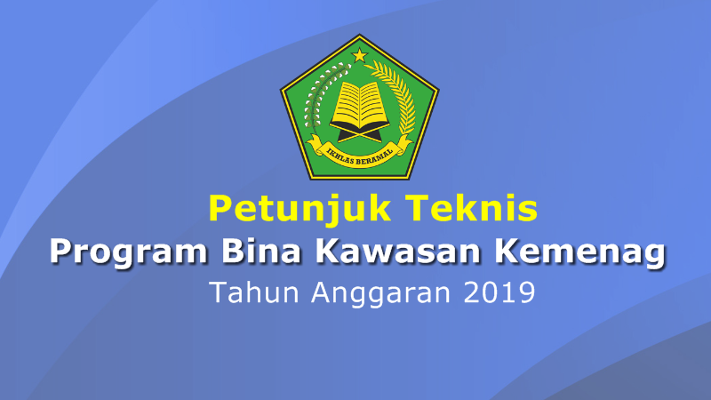 Petunjuk Teknis Program Bina Kawasan Kemenag RI Tahun Anggaran 2019
