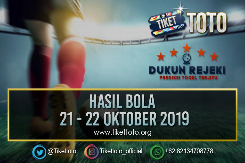 HASIL BOLA TANGGAL 21 – 22 OKTOBER 2019