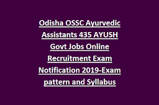 Odisha OSSC Ayurvedic Assistants 435 AYUSH Govt Jobs Online Recruitment Exam Notification 2019-Exam pattern and Syllabus