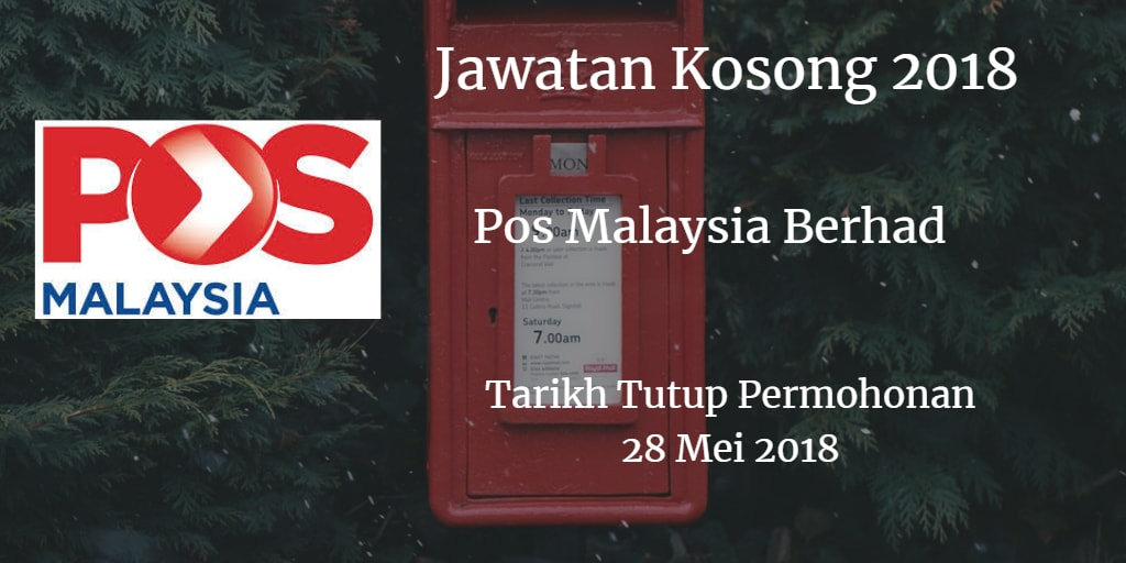 Jawatan Kosong Pos Malaysia Berhad 28 Mei 2018