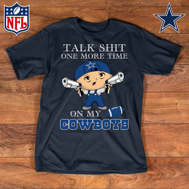 Talk Shit One More Time On My Dallas Cowboys Shirt