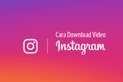 cara download video di instagram android