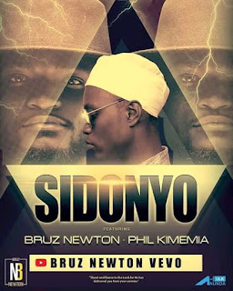 Bruz Newton Ft Phil Kimemia – Sidonyo