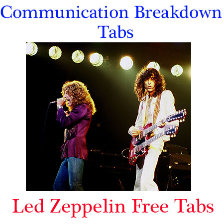Led Zeppelin Communication Breakdown Guitar Tabs Chords; learn to play guitar; guitar for beginners; guitar lessons for beginners learn guitar guitar classes guitar lessons near me; acoustic guitar for beginners bass guitar lessons guitar tutorial electric guitar lessons best way to learn guitar guitar lessons for kids acoustic guitar lessons guitar instructor guitar basics guitar course guitar school blues guitar lessons; acoustic guitar lessons for beginners guitar teacher piano lessons for kids classical guitar lessons guitar instruction learn guitar chords guitar classes near me best guitar lessons easiest way to learn guitar best guitar for beginners; electric guitar for beginners basic guitar lessons learn to play acoustic guitar learn to play electric guitar guitar teaching guitar teacher near me lead guitar lessons music lessons for kids guitar lessons for beginners near; fingerstyle guitar lessons flamenco guitar lessons learn electric guitar guitar chords for beginners learn blues guitar; guitar exercises fastest way to learn guitar best way to learn to play guitar private guitar lessons learn acoustic guitar how to teach guitar music classes learn guitar for beginner singing lessons for kids spanish guitar lessons easy guitar lessons; bass lessons adult guitar lessons drum lessons for kids how to play guitar electric guitar lesson left handed guitar lessons mandolessons guitar lessons at home electric guitar lessons for beginners slide guitar lessons guitar classes for beginners jazz guitar lessons learn guitar scales local guitar lessons advanced guitar lessonskids guitar learn classical guitar guitar case cheap electric guitars guitar lessons for dummieseasy way to play guitar cheap guitar lessons guitar amp learn to play bass guitar guitar tuner electric guitar rock guitar lessons learn bass guitar classical guitar left handed guitar intermediate guitar lessons easy to play guitar acoustic electric guitar metal guitar lessons buy guitar online bass gui
