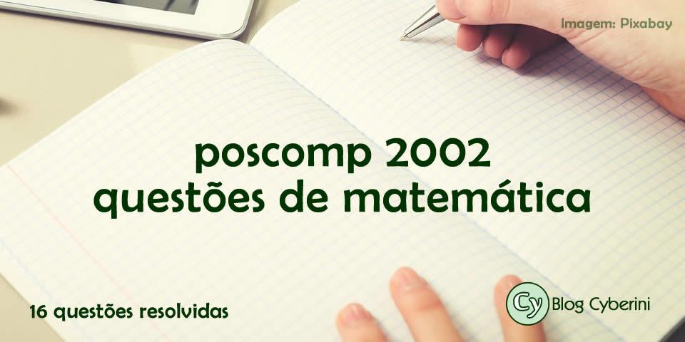 Questões Resolvidas do POSCOMP 2002 de Matemática
