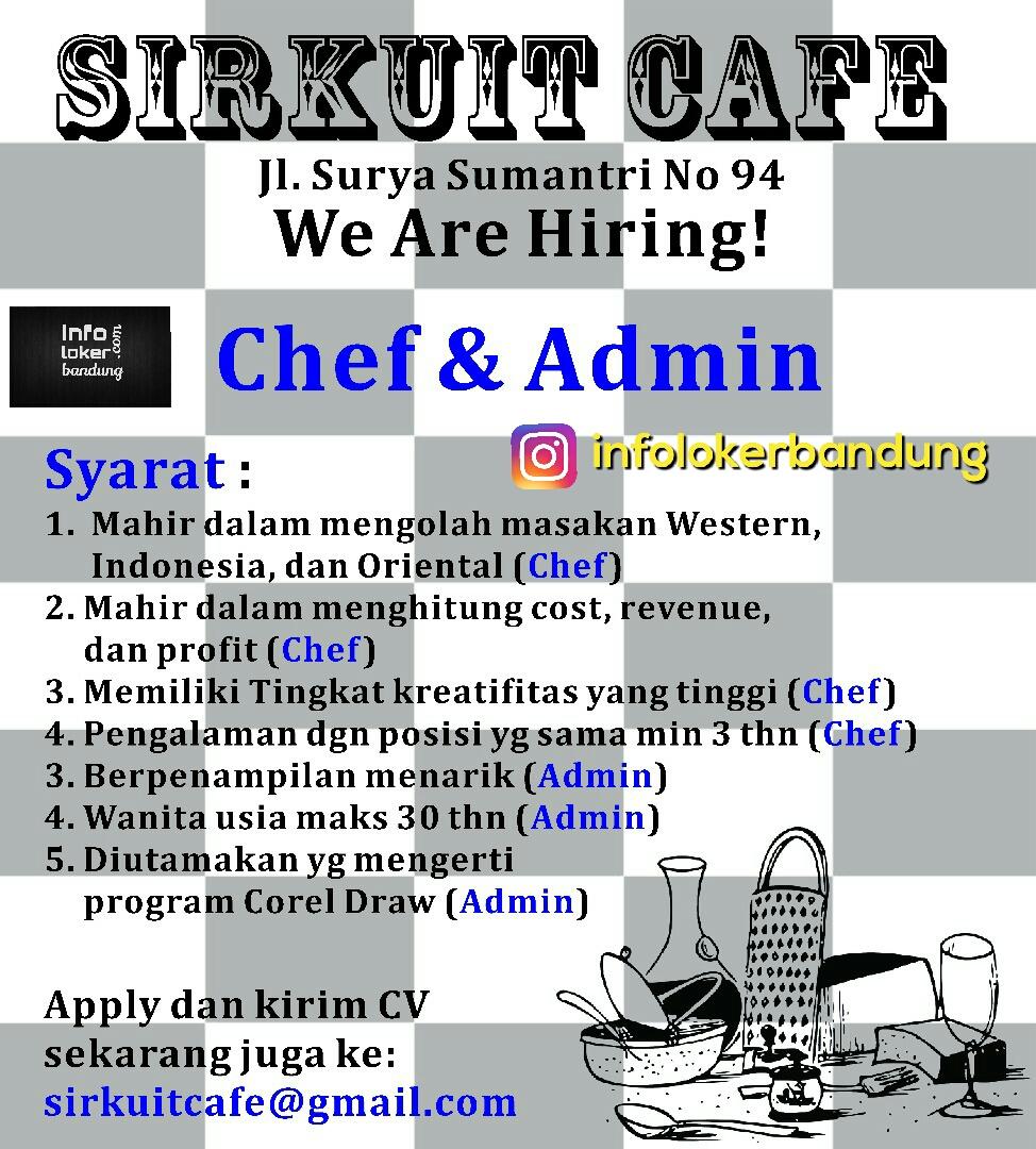 Lowongan Kerja Chef & Admin SIrkuit Cafe Bandung Juni 2017