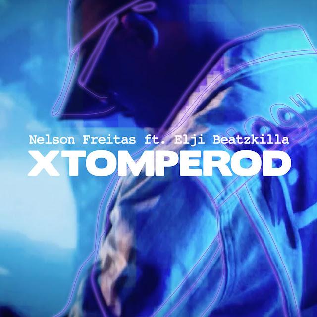 Nelson Freitas feat. Elji Beatzkilla - Xtomperod (Kizomba)