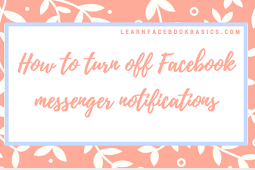 How to turn off Facebook messenger notifications